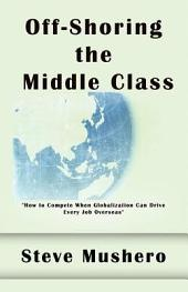 Off-shoring the Middle Class: Managing White-collar Job Migration to Asia