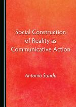 Social Construction of Reality as Communicative Action
