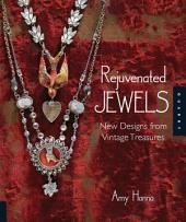 Rejuvenated Jewels: New Designs from Vintage Treasures