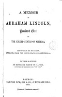 A Memoir of Abraham Lincoln President Elect of the United States of America PDF
