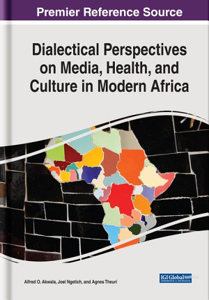 Dialectical Perspectives on Media  Health  and Culture in Modern Africa PDF
