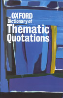 The Oxford Dictionary of Thematic Quotations PDF