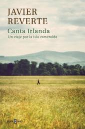 Canta Irlanda: Un viaje por la isla esmeralda