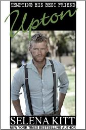 Upton (Steamy, Barely Legal, Taboo Romance, Erotic Sex Stories): Tempting His Best Friend