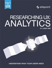 Researching UX: Analytics: Understanding Is the Heart of Great UX