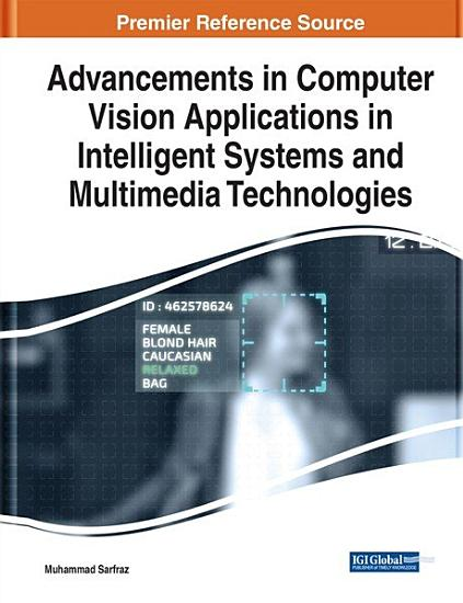 Advancements in Computer Vision Applications in Intelligent Systems and Multimedia Technologies PDF