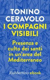 I compagni visibili: Presenza e culto dei santi in un'area del Mediterraneo