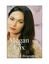 Celebrity Biographies - The Amazing Life Of Megan Fox - Famous Stars