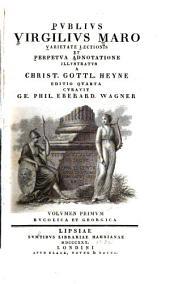 Publius Virgilius Mario varietate lectionis et perpetua adnotatione illustratus a Christ: Bucolica et Georgica. 1830