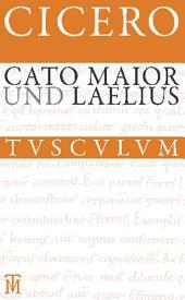 Cato Maior. Laelius: Lateinisch - Deutsch, Ausgabe 5