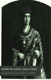 Isabella the Catholic, Queen of Spain: Her Life, Reign, and Times, 1451-1504