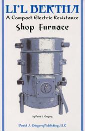 Li'l Bertha a Compact Electric Resistance Furnace