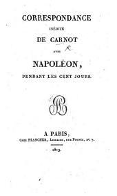 Correspondance inédite de Carnot avec Napoléon, pendant les Cent Jours. [The preface signed: J.-B.-J.-I. Ph., i.e. Jean Baptiste Joseph Innocent Philadelphe Regnault-Warin.]