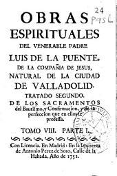 Tratado segundo, De los sacramentos del Bautismo y Confirmacion, y de la perfeccion que en ellos se professa
