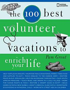 The 100 Best Volunteer Vacations to Enrich Your Life Book