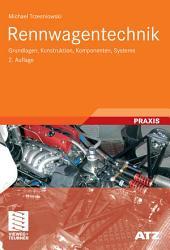 Rennwagentechnik: Grundlagen, Konstruktion, Komponenten, Systeme, Ausgabe 2
