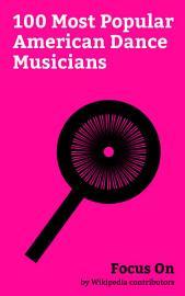 Focus On  100 Most Popular American Dance Musicians PDF