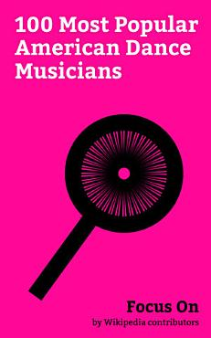 Focus On  100 Most Popular American Dance Musicians PDF