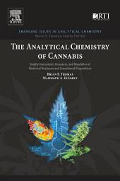 The Analytical Chemistry of Cannabis: Quality Assessment, Assurance, and Regulation of Medicinal Marijuana and Cannabinoid Preparations