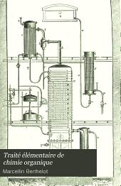 Traité élémentaire de chimie organique: Volume1