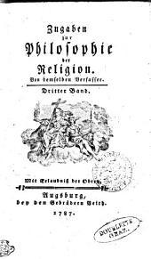 Zugaben zur Philosophie der Religion: Dritter Band, Band 1