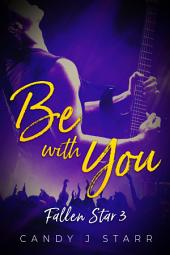 Be With You: Fallen Star #3