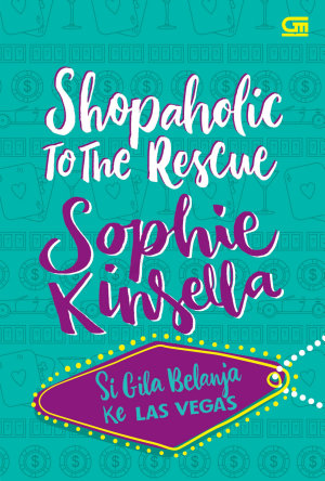 Shopaholic To The Rescue   Si Gila Belanja Ke Las Vegas PDF