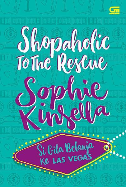 Shopaholic To The Rescue - Si Gila Belanja Ke Las Vegas