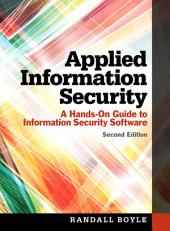 Applied Information Security: A Hands-On Guide to Information Security Software, Edition 2