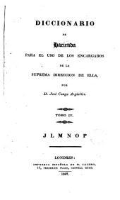 Diccionario de Hacienda, 4: para el uso de los encargados de la suprema dirección de ella