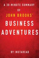 Business Adventures by John Brooks - A 30-Minute Instaread Summary