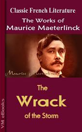 The Wrack of the Storm: Works of Maeterlinck