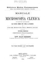 Manuale di microscopia clinica: con aggiunte risguardanti gli esami chimici più utili al pratico e l'uso del microscopio nella medicina legale