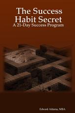 The Success Habit Secret  A 21 Day Success Program PDF