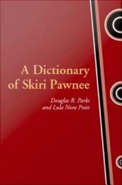 A Dictionary of Skiri Pawnee