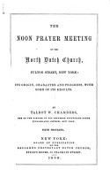 The Noon Prayer Meeting of the North Dutch Church  Fulton Street  New York PDF