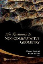 An Invitation to Noncommutative Geometry