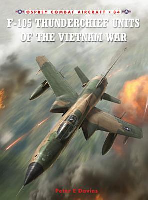 F 105 Thunderchief Units of the Vietnam War PDF