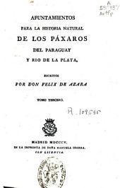 Apuntamientos para la historia natural de los páxaros del Paragüay y Rio de la Plata: Volumen 3