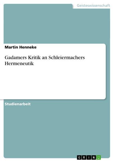 Gadamers Kritik an Schleiermachers Hermeneutik PDF