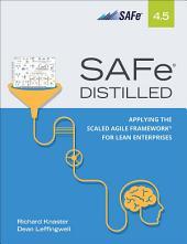 SAFe 4.5 Distilled: Applying the Scaled Agile Framework for Lean Enterprises, Edition 2