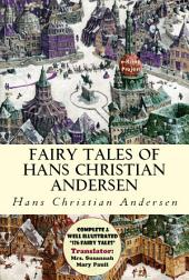 "Fairy Tales of Hans Christian Andersen: [Complete & Well Illustrated ""126 Fairy"" Tales]"