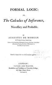 Formal Logic: Or, The Calculus of Inference, Necessary and Probable