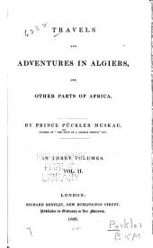 Travels and Adventures in Algiers, and Other Parts of Africa: Volume 2