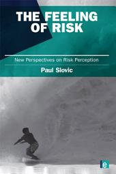 The Feeling of Risk: New Perspectives on Risk Perception