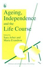 Ageing, Independence, and the Life Course