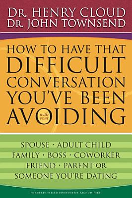 How to Have That Difficult Conversation You ve Been Avoiding