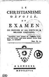 Le christianisme dévoilé, ou Examen des principes et des effets de la religion chretienne