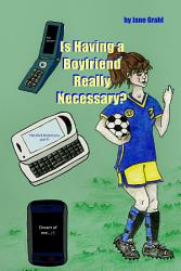 Is Having A Boyfriend Really Necessary  Book PDF