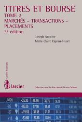 Titres et bourse – Tome 2: Marchés - Transactions - Placements